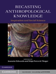 Recasting Anthropological Knowledge - Inspiration and Social Science ebook by