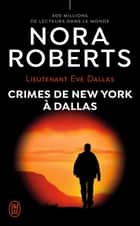 Lieutenant Eve Dallas (Tome 33) - Crimes de New York à Dallas ebook by Nora Roberts, Sophie Dalle