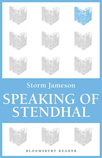 Speaking of Stendhal ebook by Storm Jameson