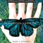 The Adoration of Jenna Fox audiobook by Mary E. Pearson