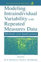 Modeling Intraindividual Variability With Repeated Measures Data ebook by Scott L. Hershberger,D.S. Moskowitz