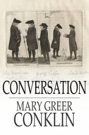 Conversation - What to Say and How to Say It ebook by Mary Greer Conklin