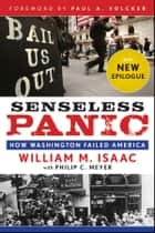Senseless Panic ebook by Philip C. Meyer,Paul A. Volcker,William M. Isaac