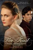 The Trust - A Secret Society Novel ebook by Tom Dolby
