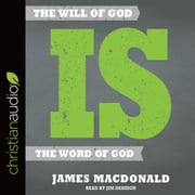 The Will of God is the Word of God audiobook by James MacDonald