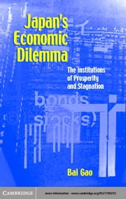 Japan's Economic Dilemma ebook by Gao, Bai