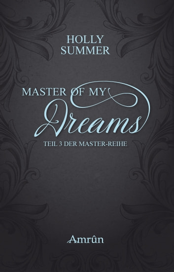 Master of my Dreams (Master-Reihe Band 3) ebook by Holly Summer