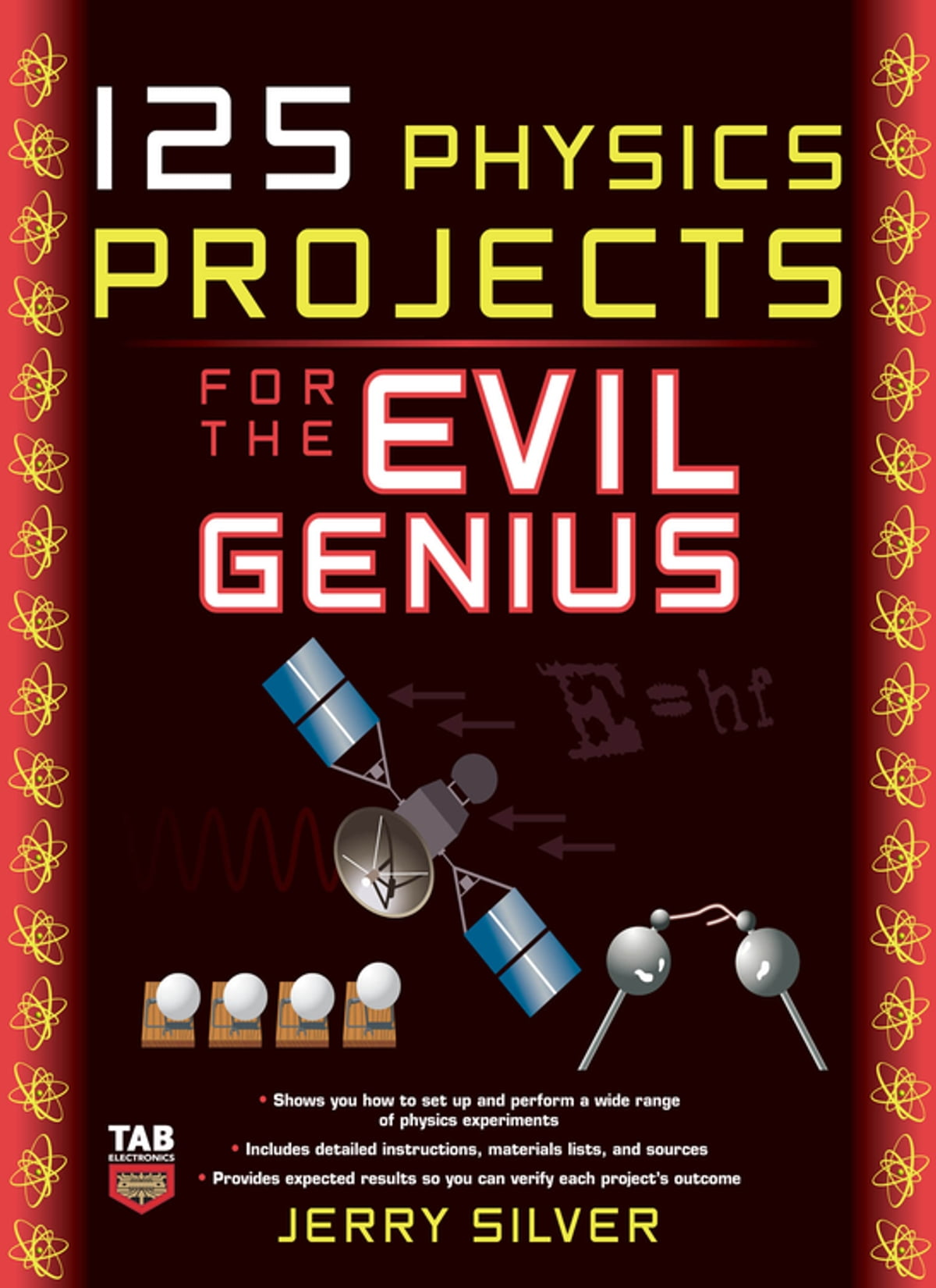 125 Physics Projects for the Evil Genius eBook by Jerry Silver -  9780071626071 | Rakuten Kobo