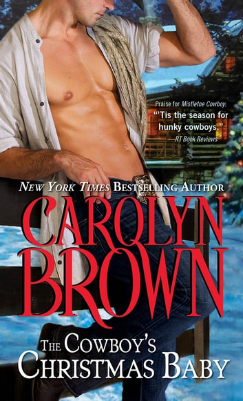 The Cowboy's Christmas Baby ebook by Carolyn Brown