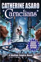 Carnelians ebook by Catherine Asaro