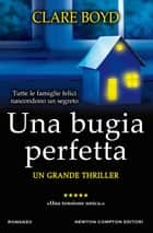Una bugia perfetta ebook by Clare Boyd