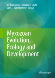 Myxozoan Evolution, Ecology and Development ebook by Beth Okamura,Alexander Gruhl,Jerri L. Bartholomew