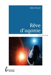 Rêve d'agonie ebook by Céline Vincent