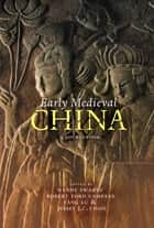 Early Medieval China - A Sourcebook ebook by Wendy Swartz, Robert Ford Campany, Yang Lu,...