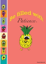 Be Filled With Patience ebook by Paula Betzold