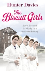 The Biscuit Girls ebook by Hunter Davies