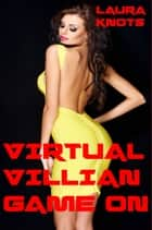 Virtual Villian Game On ebook by Laura Knots