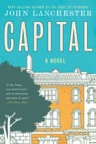 Capital: A Novel ebook by John Lanchester