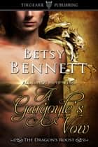 A Gargoyle's Vow ebook by Betsy J. Bennett