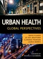 Urban Health ebook by David Vlahov,Jo Ivey Boufford,Clarence E. Pearson,Laurie Norris