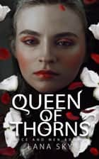 Queen of Thorns - Mice and Men, #2 ebook by Lana Sky