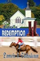 Lori's Redemption ebook by Pamela S Thibodeaux