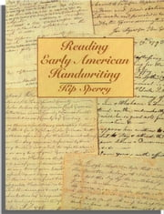 Reading Early American Handwriting ebook by Kip Sperry