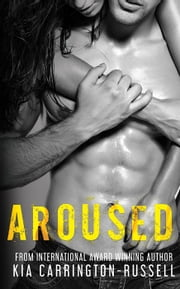 Aroused - Taming Himself, #1 ebook by Kia Carrington-Russell