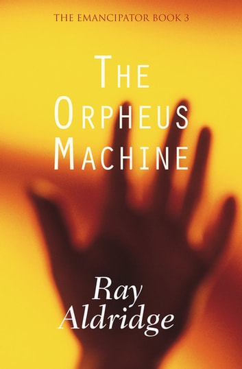 The Orpheus Machine ebook by Ray Aldridge