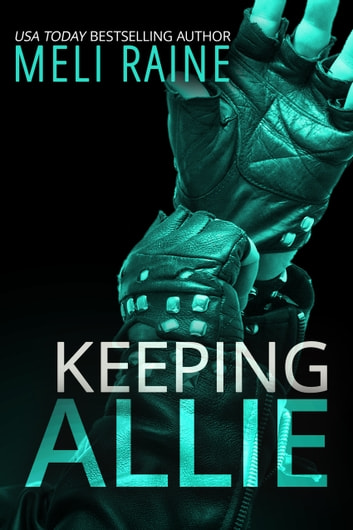 Keeping Allie - Romantic Suspense ebook by Meli Raine