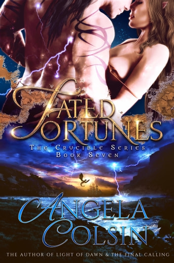 Fated Fortunes (The Crucible Series Book 7) ebook by Angela Colsin