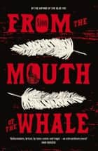 From the Mouth of the Whale ebook by Sjon, Victoria Cribb