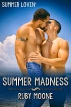Summer Madness ebook by Ruby Moone