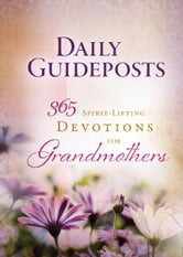 Daily Guideposts 365 Spirit-Lifting Devotions for Grandmothers ebook by Guideposts Editors