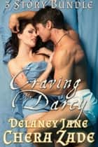 Craving Mr. Darcy ebook by Chera Zade, Delaney Jane, A Lady