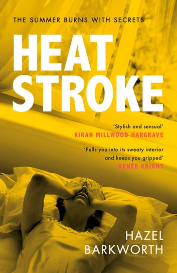 Heatstroke - an intoxicating story of obsession over one hot summer ebook by Hazel Barkworth