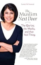 The Muslim Next Door - The Qur'an, the Media, and That Veil Thing ebook by Sumbul Ali-Karamali