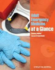 Adult Emergency Medicine at a Glance ebook by Thomas Hughes,Jaycen Cruickshank