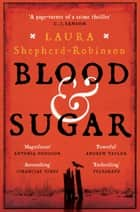 Blood & Sugar ebook by Laura Shepherd-Robinson