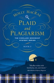 Plaid and Plagiarism: The Highland Bookshop Mystery Series: Book 1 ebook by Molly MacRae