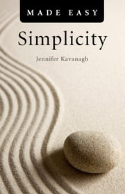 Simplicity Made Easy eBook by Jennifer Kavanagh
