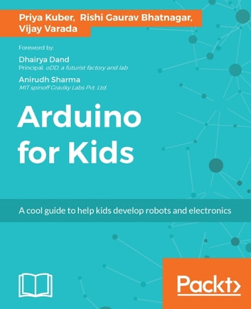 Arduino for Kids ebook by Priya Kuber,Rishi Gaurav Bhatnagar,Vijay Varada