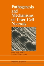 Pathogenesis and Mechanisms of Liver Cell Necrosis ebook by D. Keppler