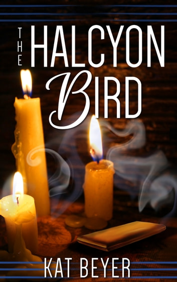 The Halcyon Bird ebook by Kat Beyer
