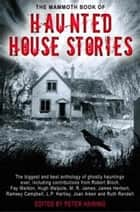 The Mammoth Book of Haunted House Stories ebook by Peter Haining,Peter Haining