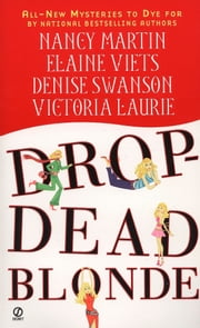 Drop-Dead Blonde ebook by Nancy Martin, Elaine Viets, Denise Swanson,...