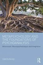 Metapsychology and the Foundations of Psychoanalysis ebook by Simon Boag