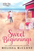 Sweet Beginnings - Indigo Bay Sweet Romance Series, #8 ebook by Melissa McClone