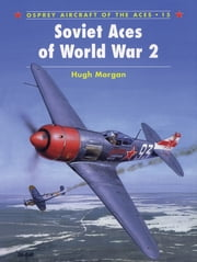 Soviet Aces of World War 2 ebook by Hugh Morgan,John Weal