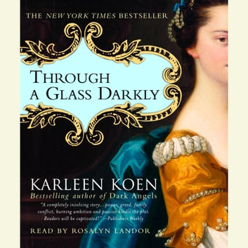 Through a Glass Darkly audiobook by Karleen Koen